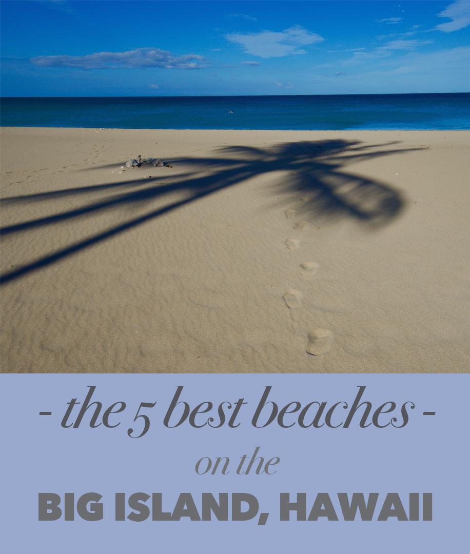 Big Island Beaches: The 5 Best Beaches On The Big Island Of Hawaii