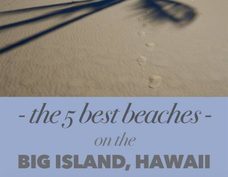 The 5 Best Beaches on the Big Island of Hawaii